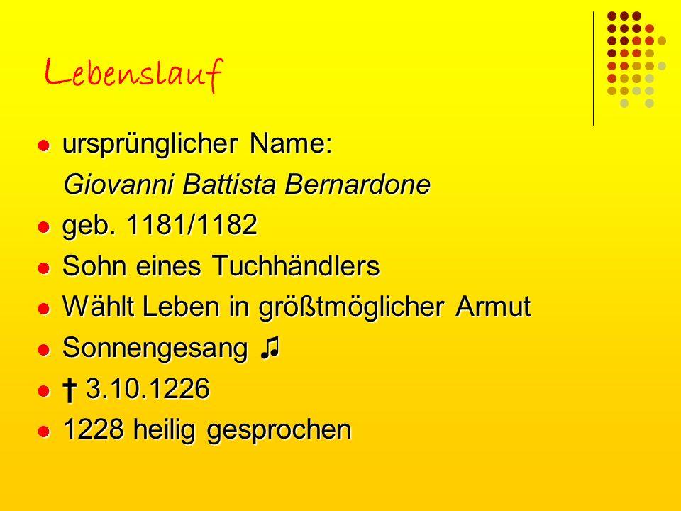 Lebenslauf ursprünglicher Name: Giovanni Battista Bernardone