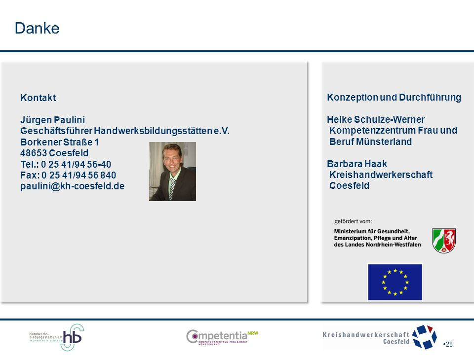 Danke Kontakt Konzeption und Durchführung Jürgen Paulini