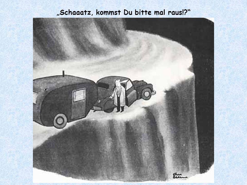 """""""Schaaatz, kommst Du bitte mal raus!"""