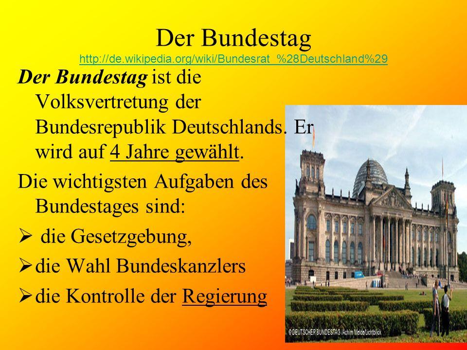 Der Bundestag http://de.wikipedia.org/wiki/Bundesrat_%28Deutschland%29