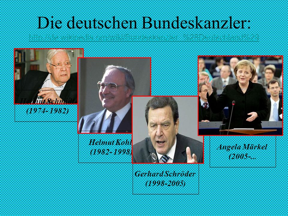 Die deutschen Bundeskanzler: http://de. wikipedia