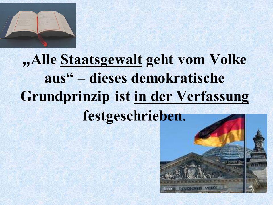 """""""Alle Staatsgewalt geht vom Volke aus – dieses demokratische Grundprinzip ist in der Verfassung festgeschrieben."""