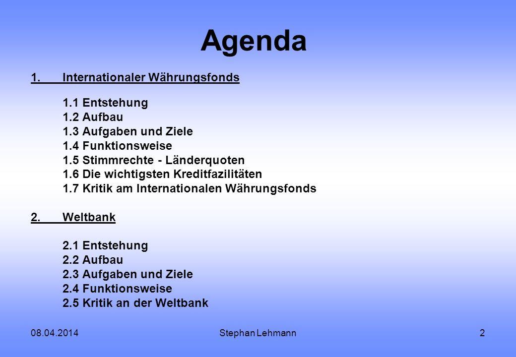 Agenda 1. Internationaler Währungsfonds 1.1 Entstehung 1.2 Aufbau