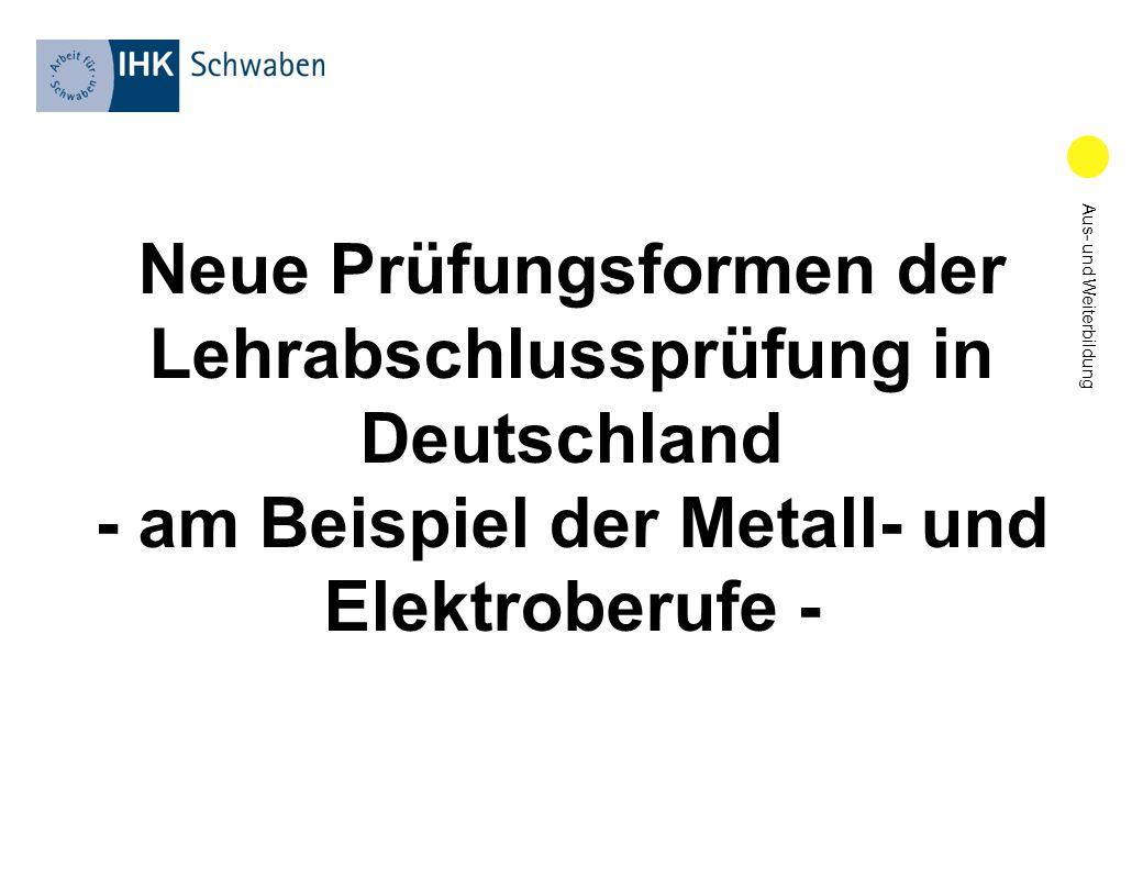 Neue Prüfungsformen der Lehrabschlussprüfung in Deutschland - am Beispiel der Metall- und Elektroberufe -
