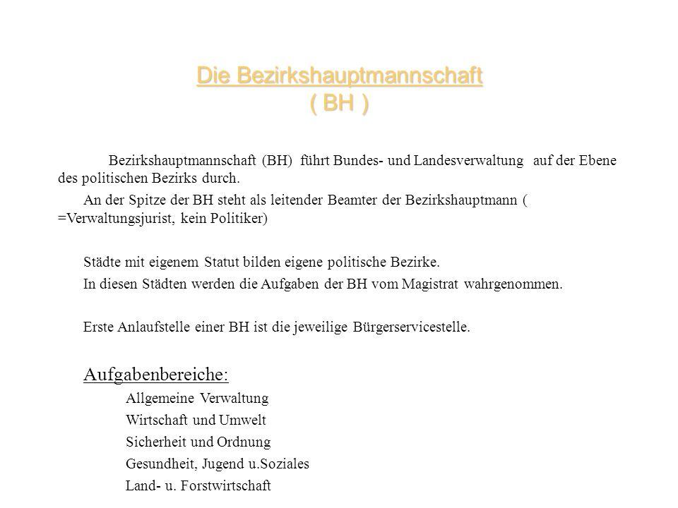 Die Bezirkshauptmannschaft ( BH )
