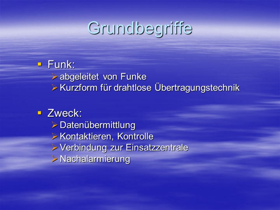 Grundbegriffe Funk: Zweck: abgeleitet von Funke