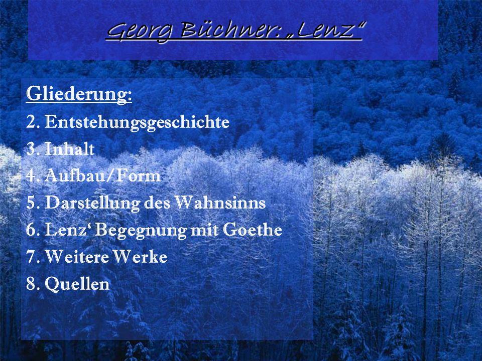 """Georg Büchner: """"Lenz Gliederung: 2. Entstehungsgeschichte 3. Inhalt"""