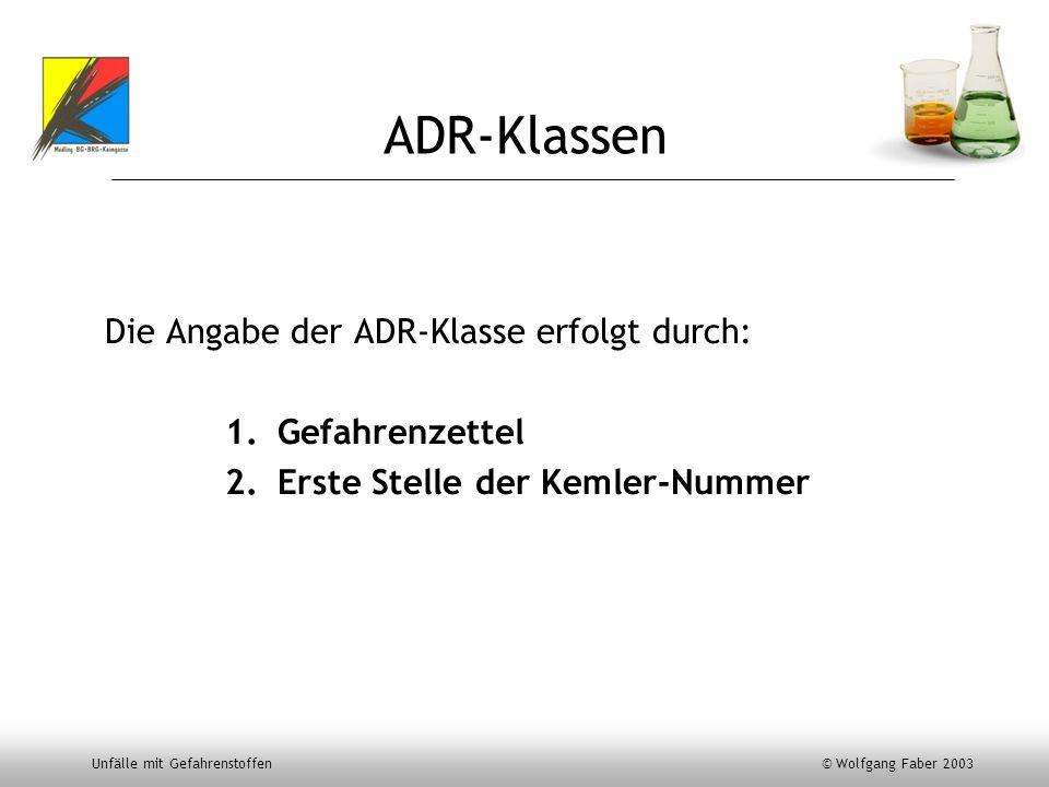 ADR-Klassen Die Angabe der ADR-Klasse erfolgt durch: Gefahrenzettel