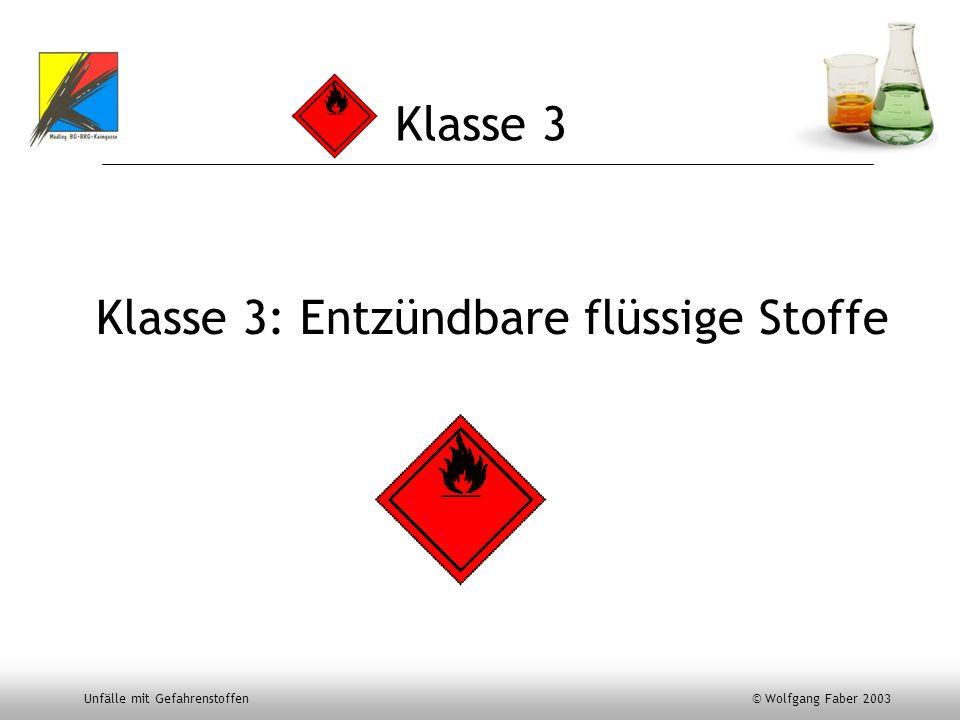 Klasse 3 Klasse 3: Entzündbare flüssige Stoffe