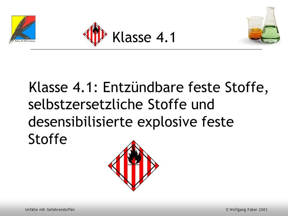 Klasse 4.1Klasse 4.1: Entzündbare feste Stoffe, selbstzersetzliche Stoffe und desensibilisierte explosive feste Stoffe.
