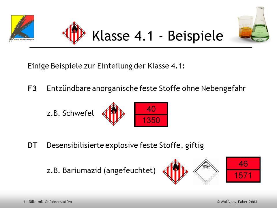 Klasse 4.1 - Beispiele Einige Beispiele zur Einteilung der Klasse 4.1:
