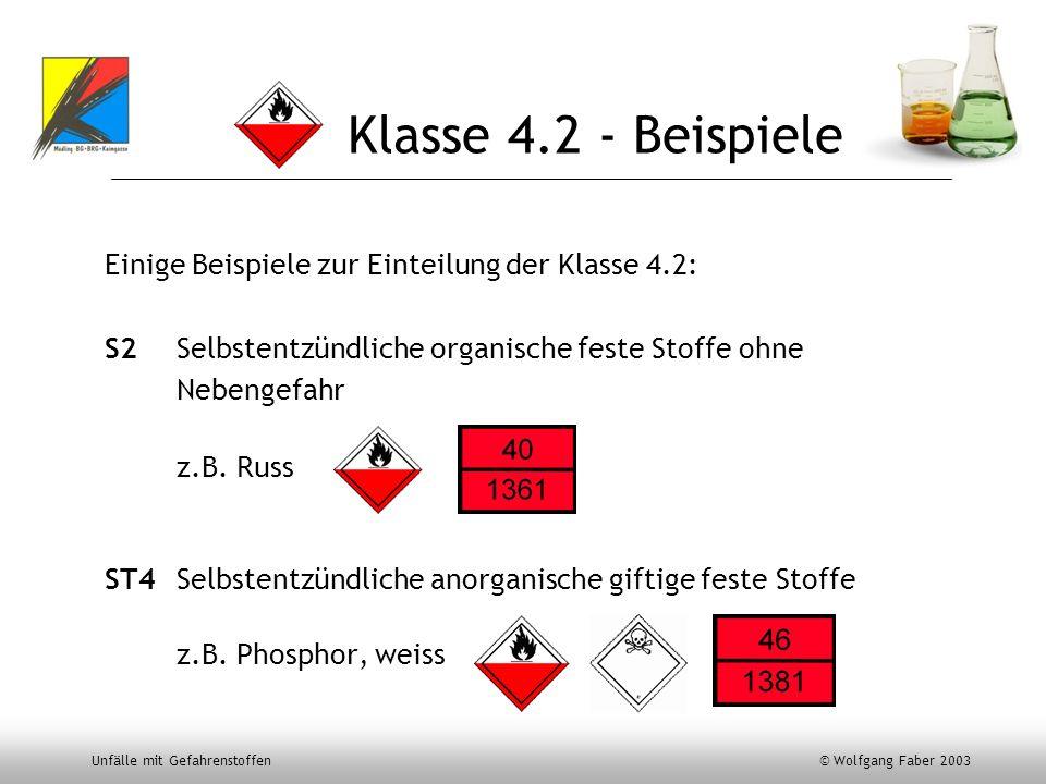 Klasse 4.2 - Beispiele Einige Beispiele zur Einteilung der Klasse 4.2: