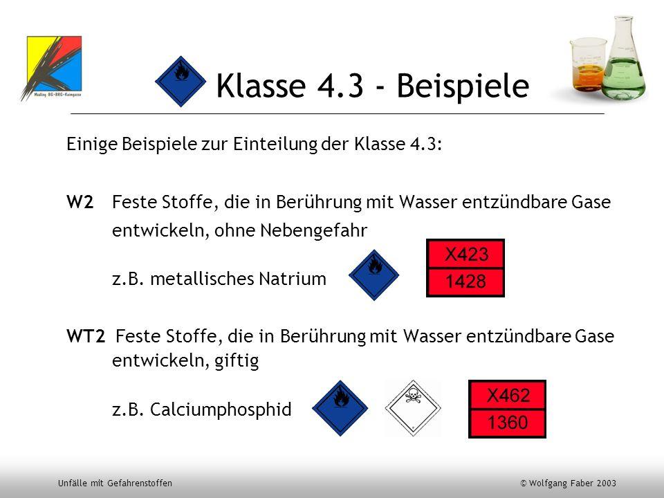 Klasse 4.3 - Beispiele Einige Beispiele zur Einteilung der Klasse 4.3: