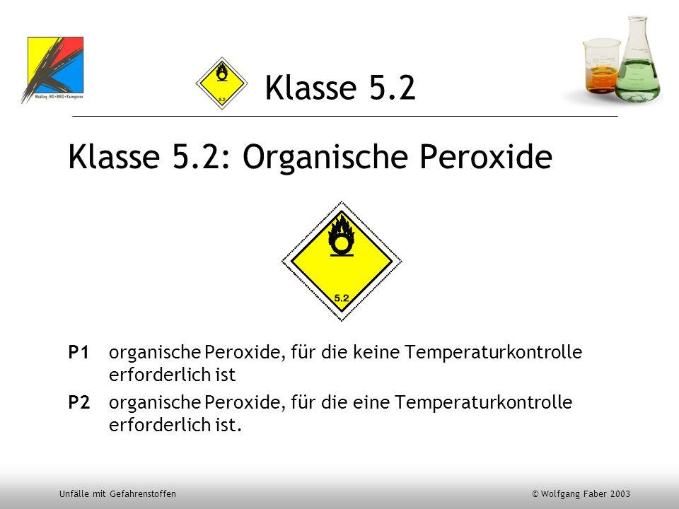 Klasse 5.2: Organische Peroxide