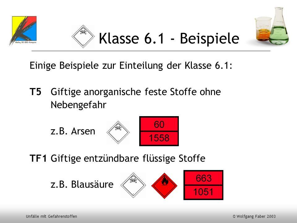Klasse 6.1 - Beispiele Einige Beispiele zur Einteilung der Klasse 6.1: