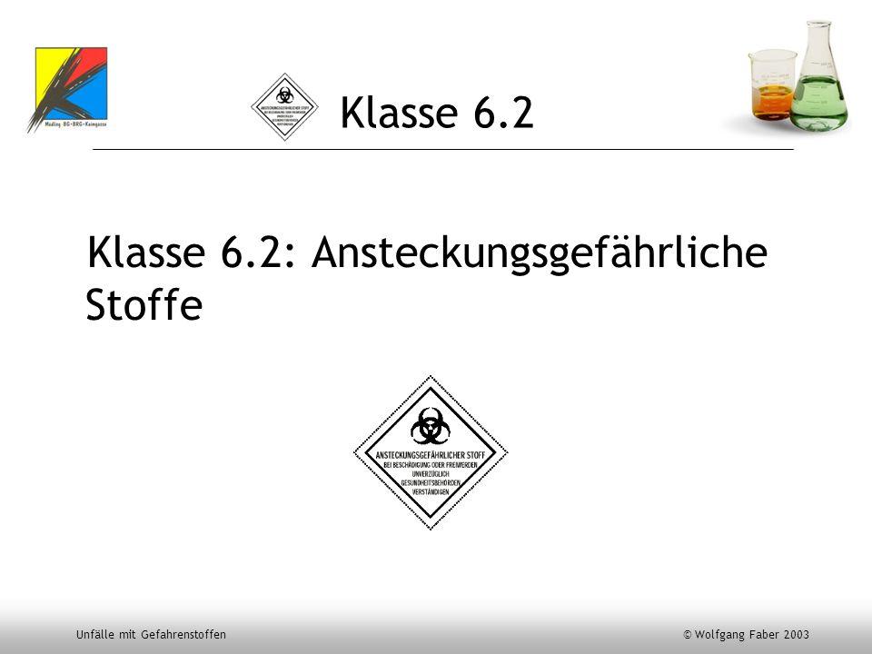 Klasse 6.2 Klasse 6.2: Ansteckungsgefährliche Stoffe