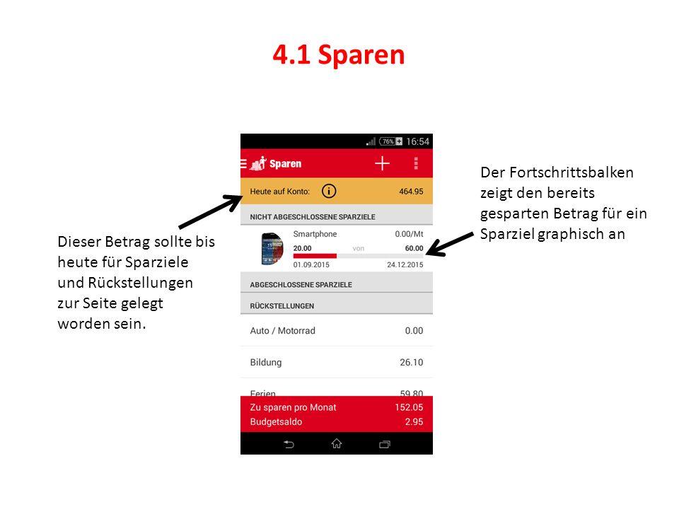 4.1 Sparen Der Fortschrittsbalken zeigt den bereits gesparten Betrag für ein Sparziel graphisch an.