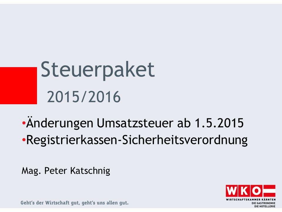 Steuerpaket 2015/2016 Änderungen Umsatzsteuer ab 1.5.2015