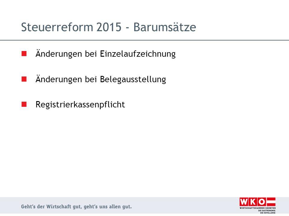 Steuerreform 2015 - Barumsätze