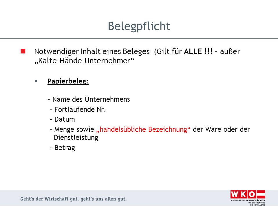 """Belegpflicht Notwendiger Inhalt eines Beleges (Gilt für ALLE !!! – außer """"Kalte-Hände-Unternehmer"""