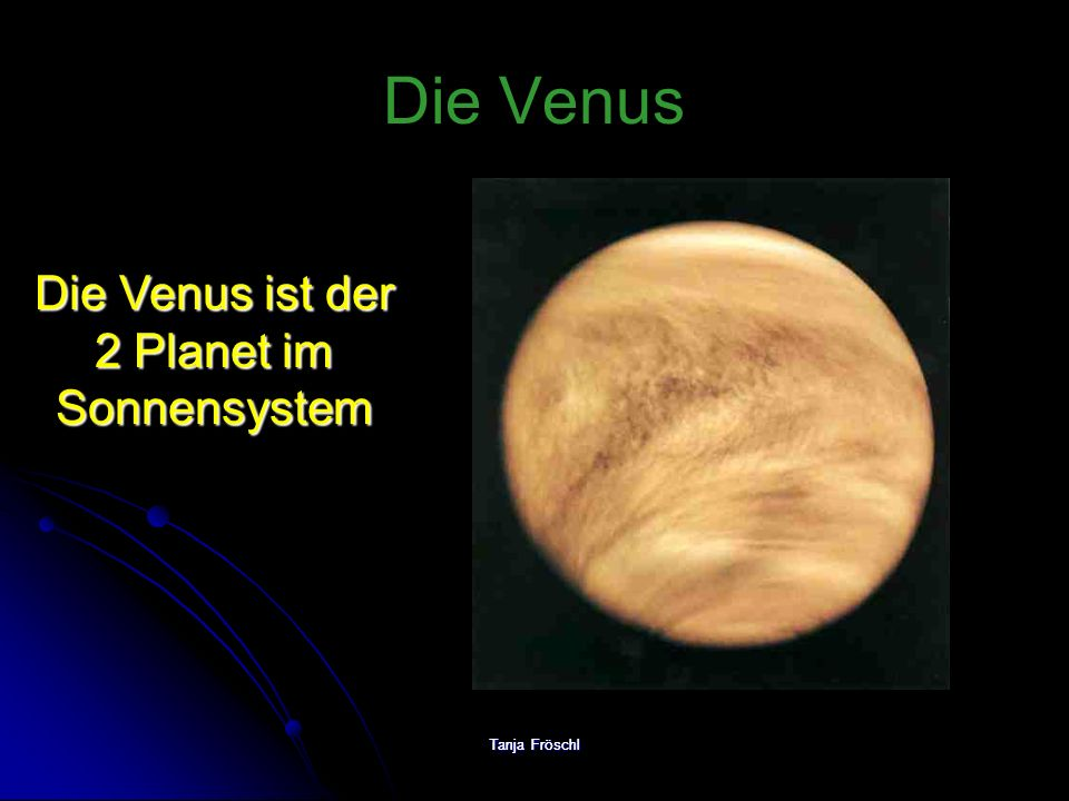 Die Venus ist der 2 Planet im Sonnensystem
