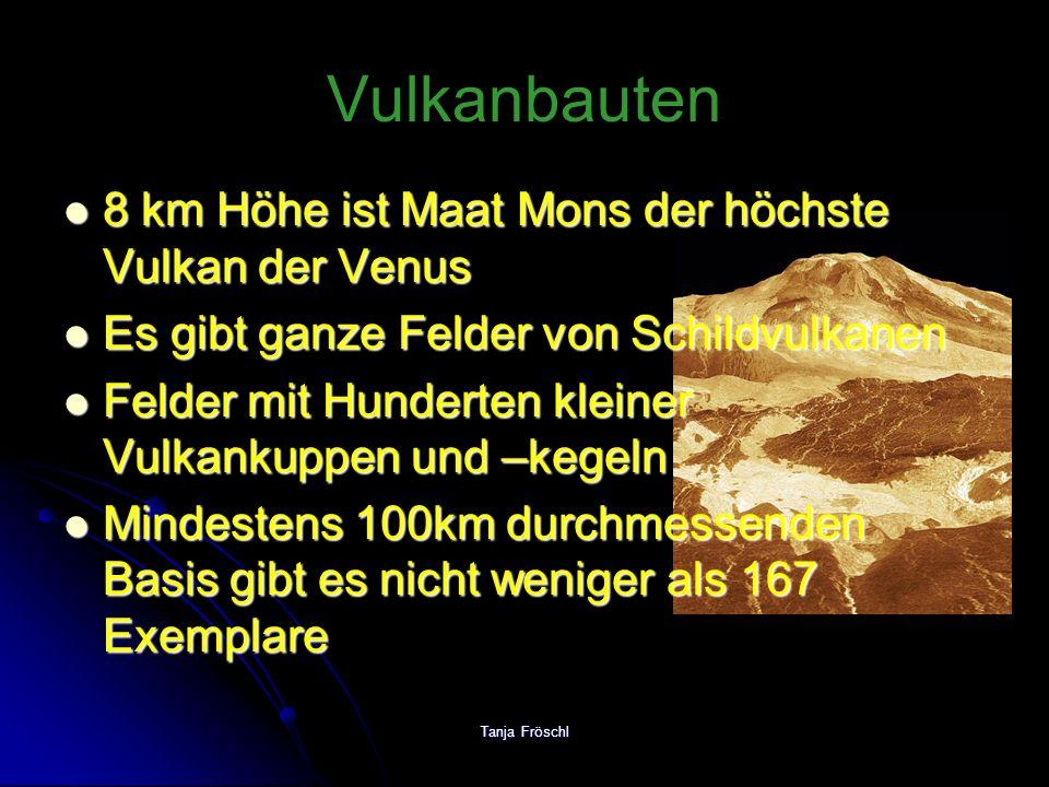 Vulkanbauten 8 km Höhe ist Maat Mons der höchste Vulkan der Venus
