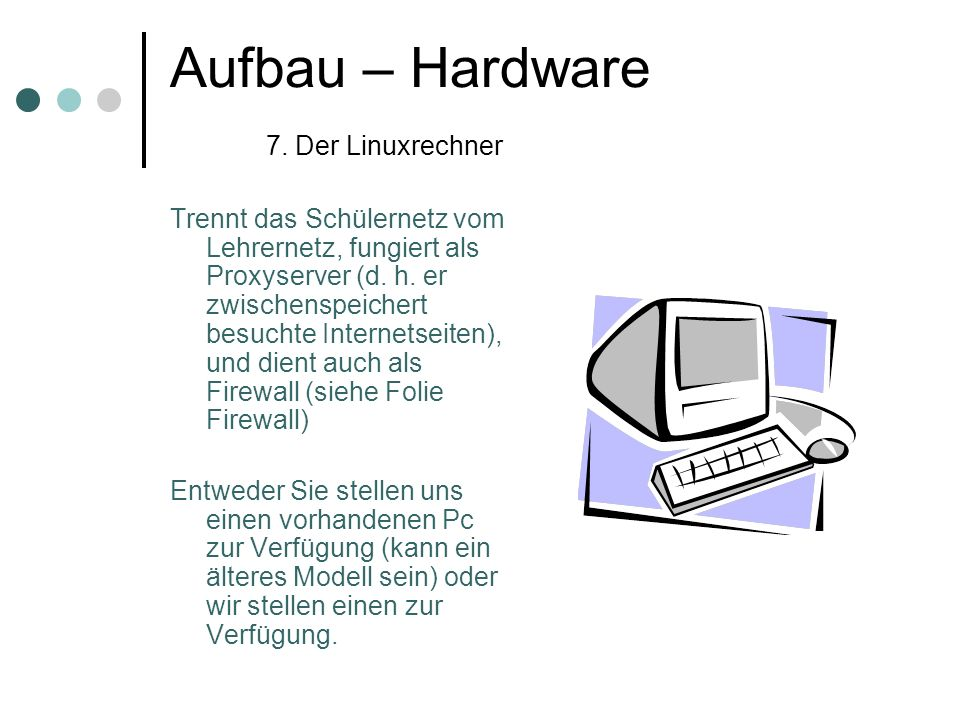 Aufbau – Hardware 7. Der Linuxrechner