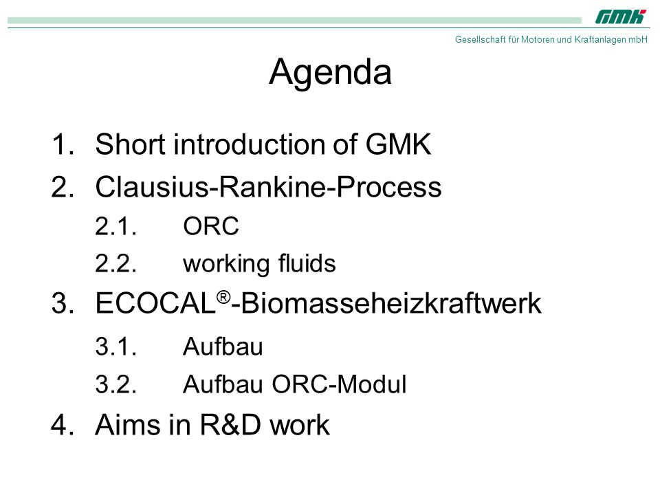 Agenda 1. Short introduction of GMK Clausius-Rankine-Process