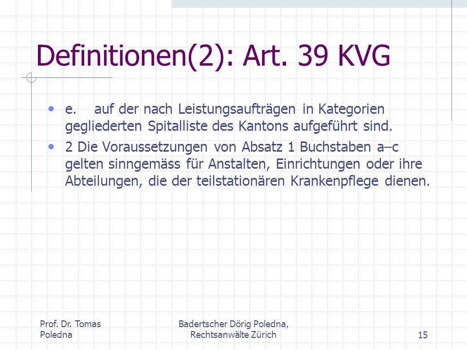 Definitionen(2): Art. 39 KVG