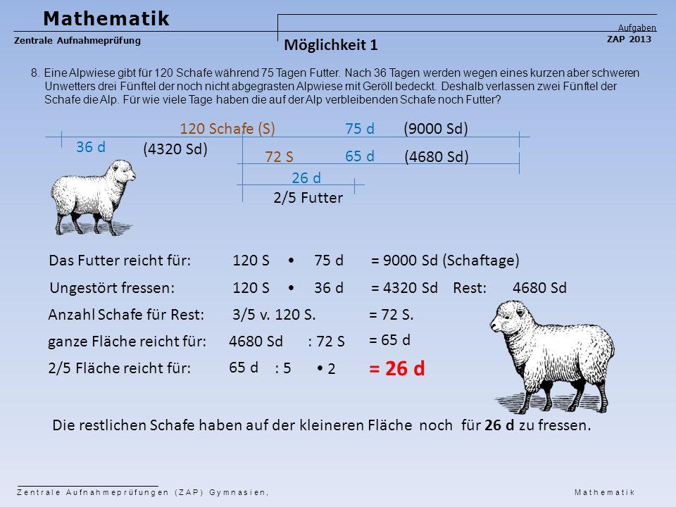 = 26 d Mathematik Möglichkeit 1 120 Schafe (S) 75 d (9000 Sd) 36 d