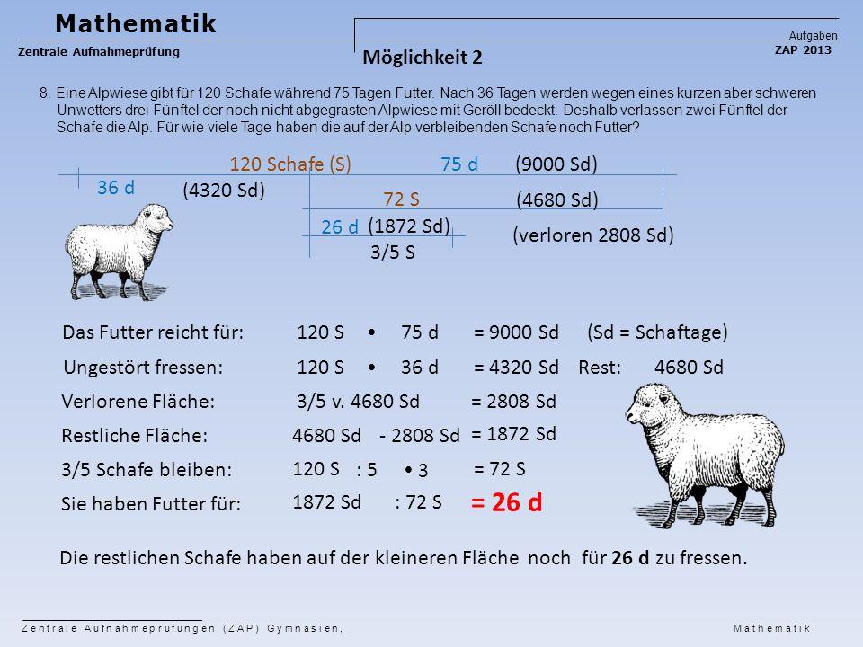 = 26 d Mathematik Möglichkeit 2 120 Schafe (S) 75 d (9000 Sd) 36 d
