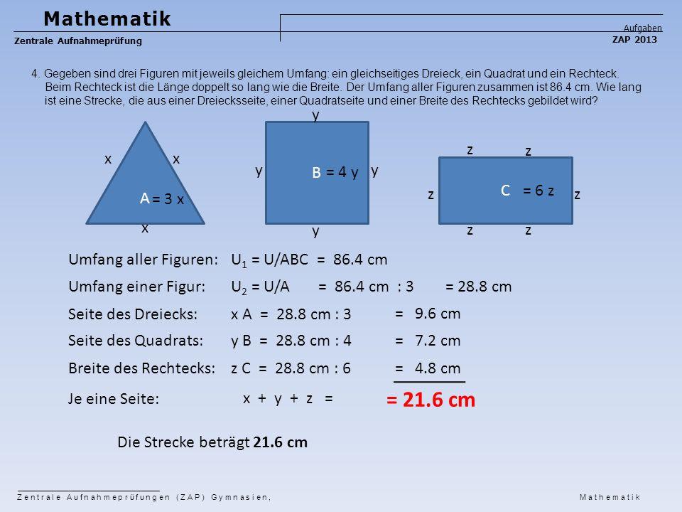 = 21.6 cm Mathematik y A B z z x x y = 4 y y C z = 6 z z = 3 x x y z z