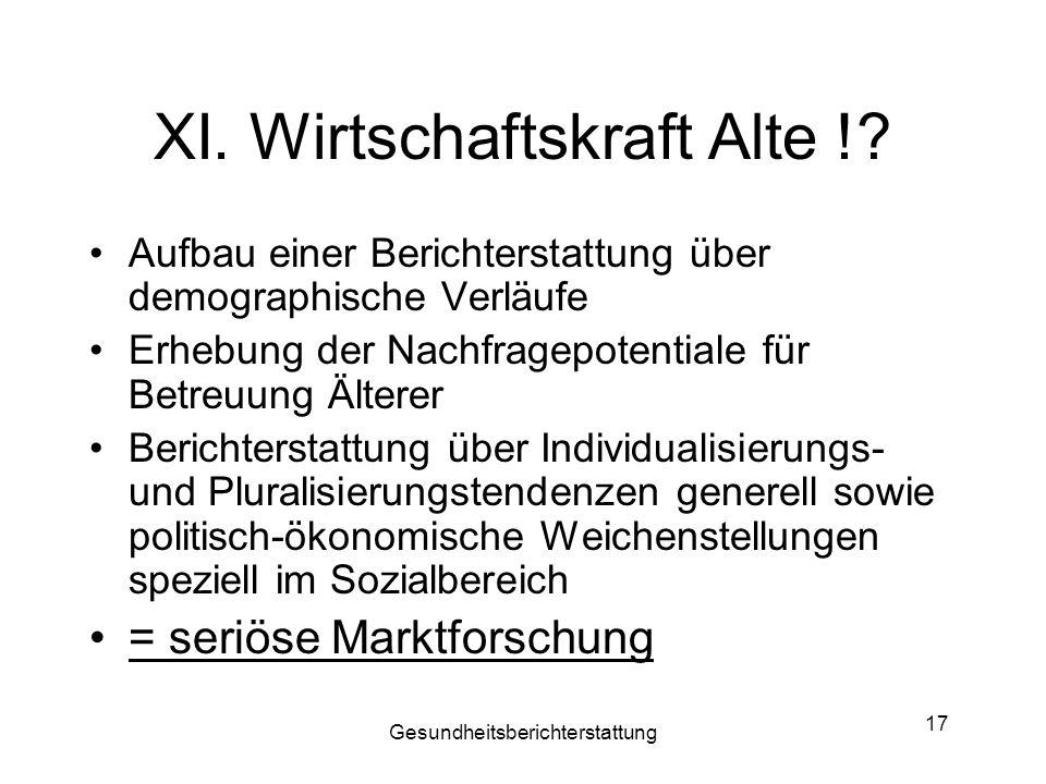 XI. Wirtschaftskraft Alte !