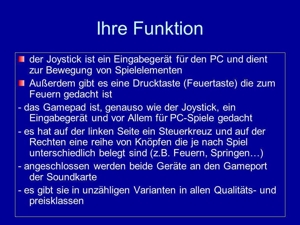 Ihre Funktion der Joystick ist ein Eingabegerät für den PC und dient zur Bewegung von Spielelementen.
