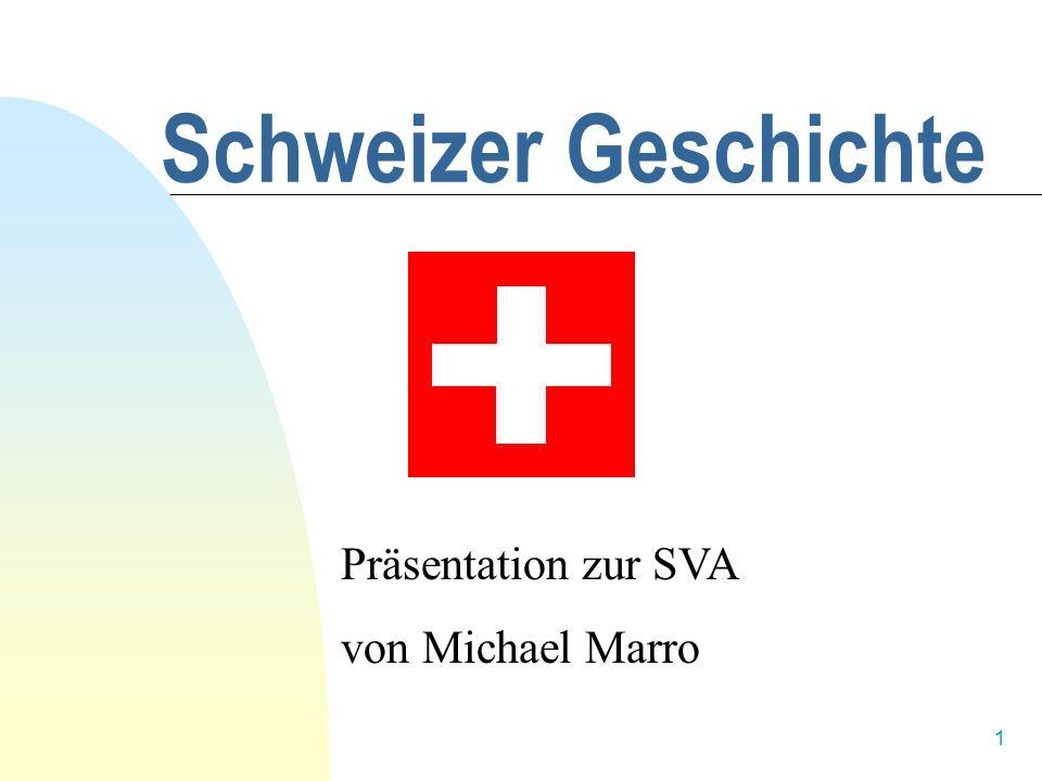 Schweizer Geschichte Präsentation zur SVA von Michael Marro