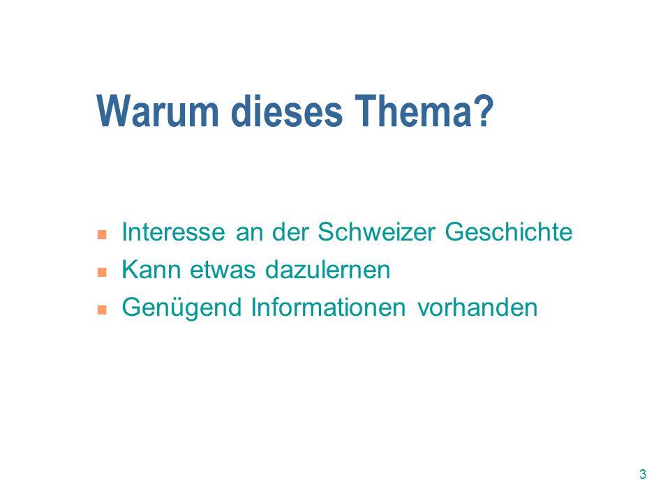 Warum dieses Thema Interesse an der Schweizer Geschichte