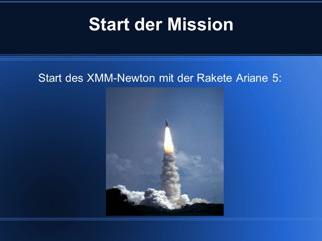 Start der Mission Start des XMM-Newton mit der Rakete Ariane 5: