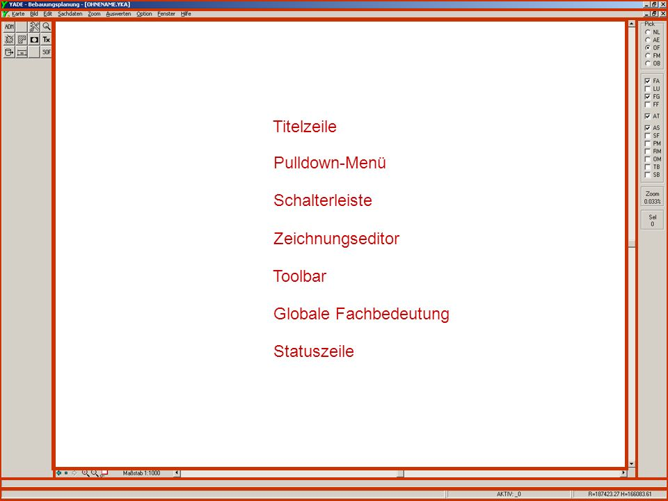 Titelzeile Pulldown-Menü Schalterleiste Zeichnungseditor Toolbar Globale Fachbedeutung Statuszeile