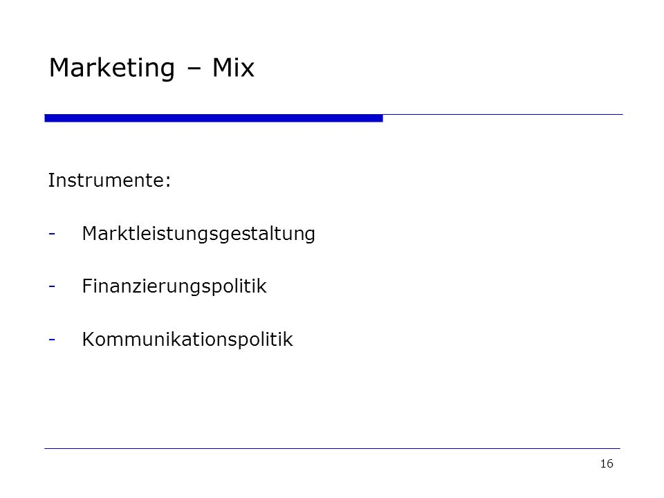 Marketing – Mix Instrumente: Marktleistungsgestaltung