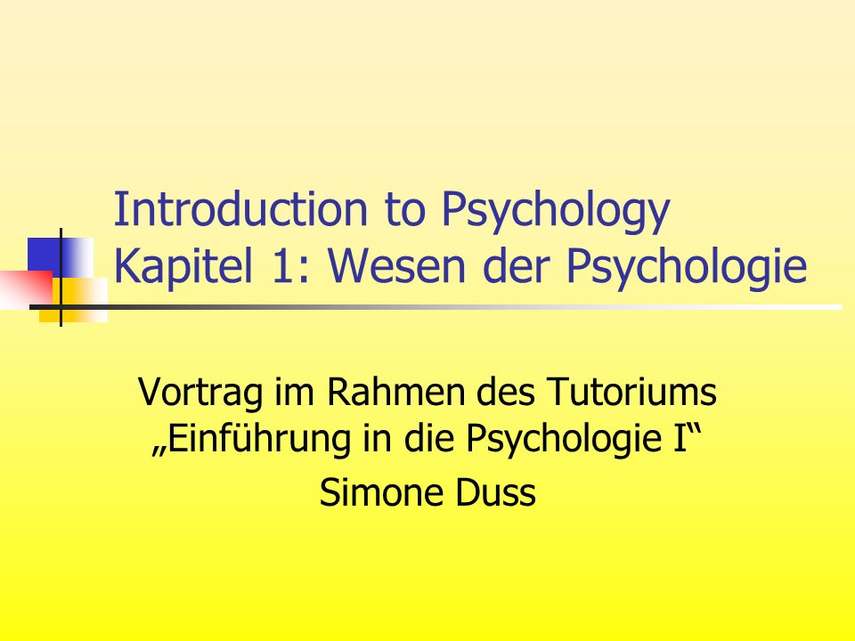 Introduction to Psychology Kapitel 1: Wesen der Psychologie