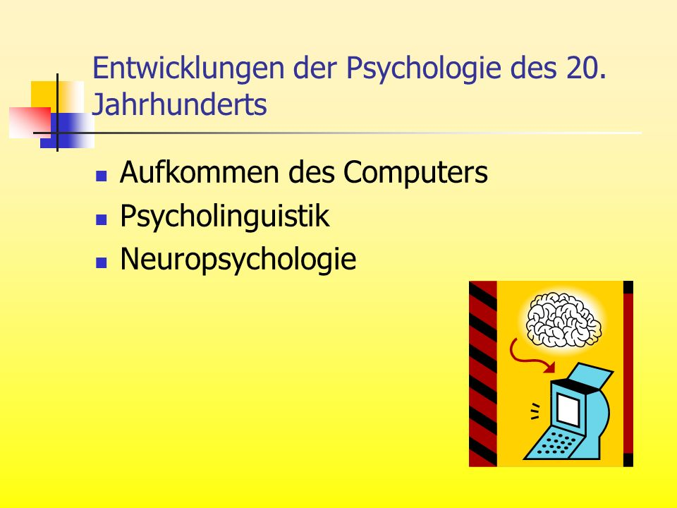 Entwicklungen der Psychologie des 20. Jahrhunderts