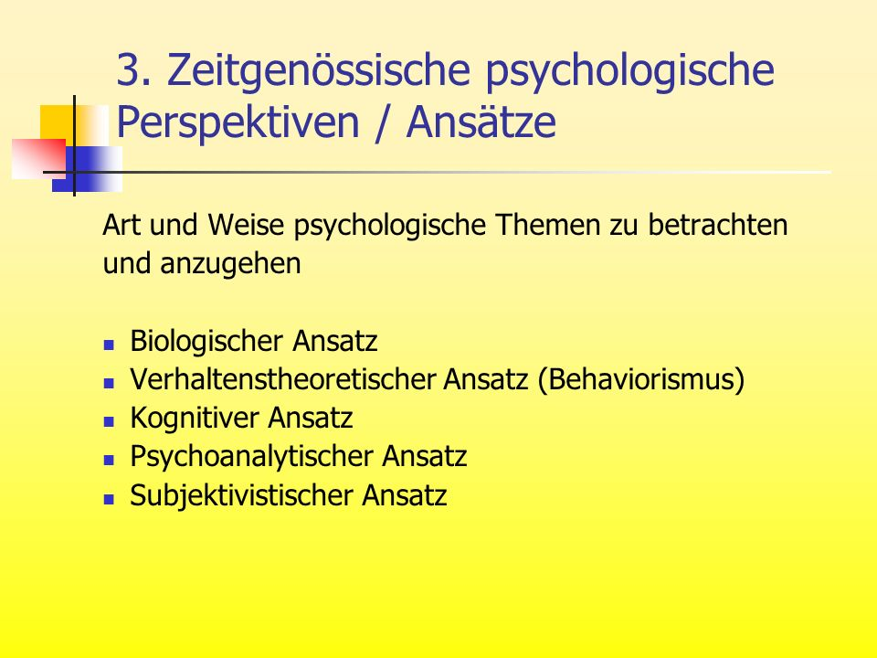 3. Zeitgenössische psychologische Perspektiven / Ansätze