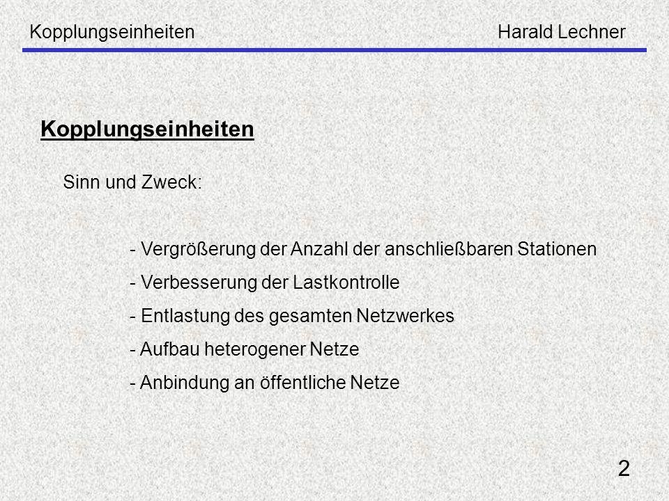 Kopplungseinheiten 2 Kopplungseinheiten Harald Lechner Sinn und Zweck: