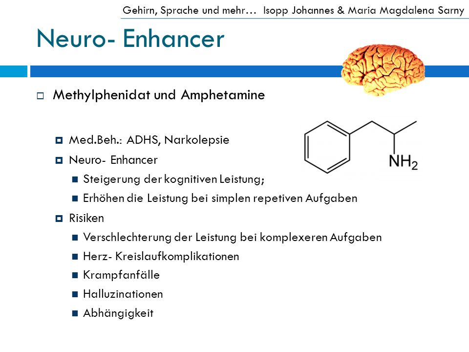 Neuro- Enhancer Methylphenidat und Amphetamine