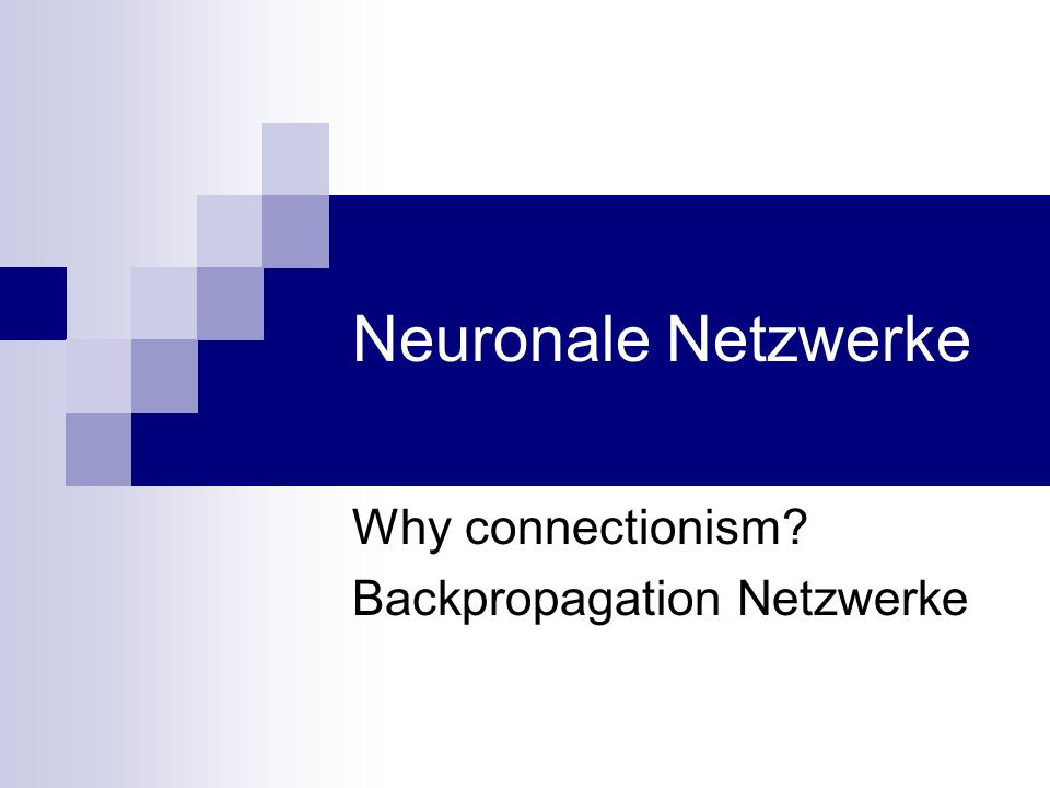Why connectionism Backpropagation Netzwerke