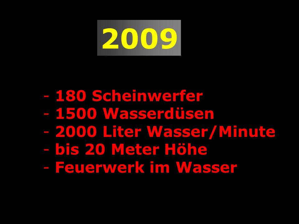 2009 180 Scheinwerfer 1500 Wasserdüsen 2000 Liter Wasser/Minute