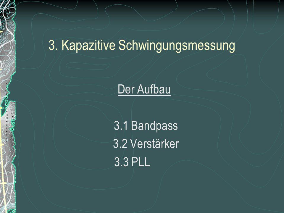 3. Kapazitive Schwingungsmessung