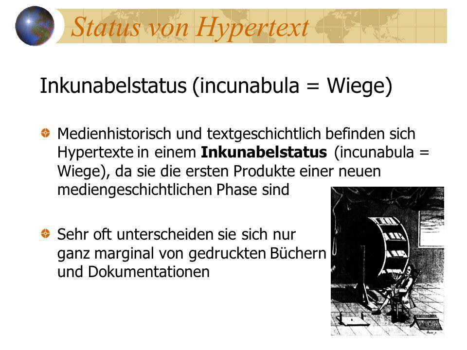 Status von Hypertext Inkunabelstatus (incunabula = Wiege)