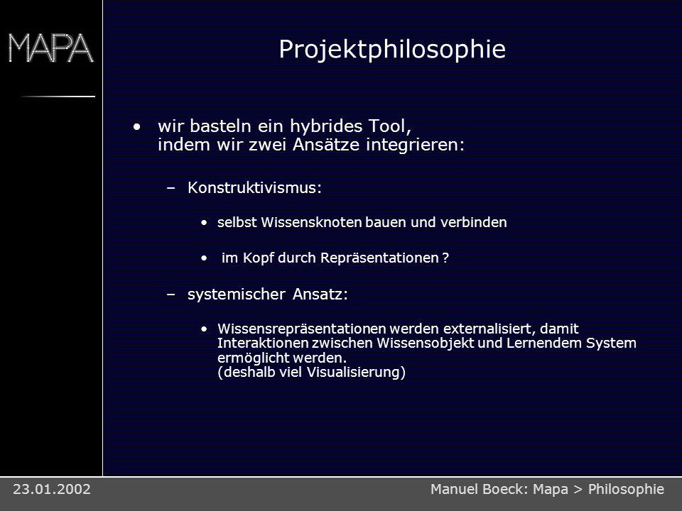Projektphilosophie wir basteln ein hybrides Tool, indem wir zwei Ansätze integrieren: Konstruktivismus: