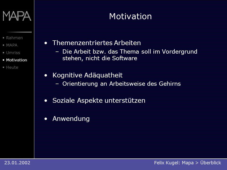 Motivation Themenzentriertes Arbeiten Kognitive Adäquatheit
